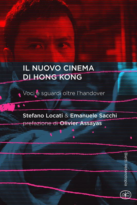 Il nuovo cinema di Hong Kong. Voci e sguardi oltre l'handover