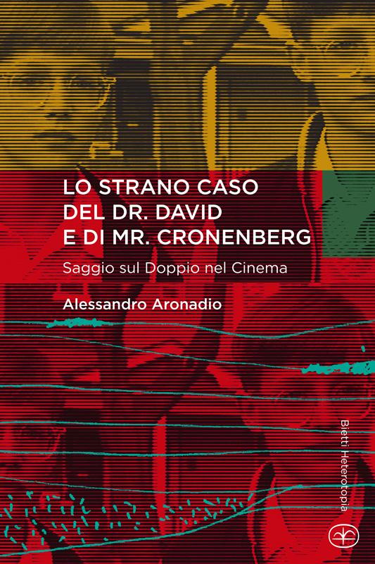 Lo strano caso del Dr. David e di Mr. Cronenberg. Saggio sul Doppio nel Cinema