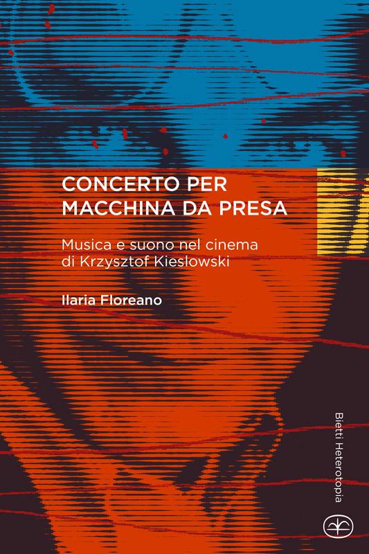 Concerto per macchina da presa. Musica e suono nel cinema di Krzysztof Kieslowski