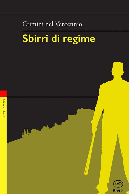 Sbirri di regime. Crimini nel Ventennio