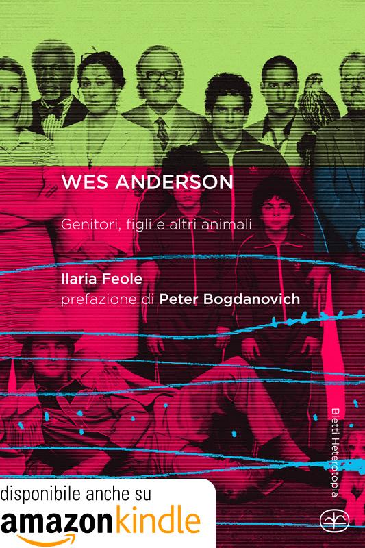 Wes Anderson. Genitori, figli e altri animali