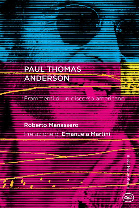Paul Thomas Anderson. Frammenti di un discorso americano