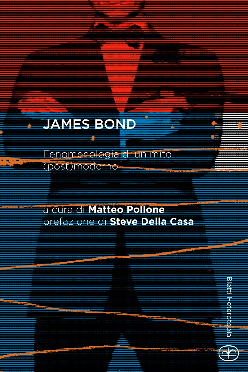 James Bond. Fenomenologia di un mito (post)moderno