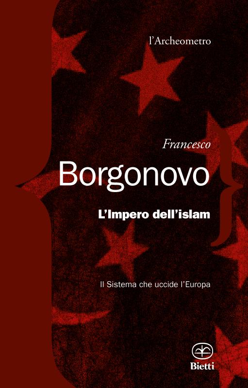 L'Impero dell'islam. Il Sistema che uccide l'Europa