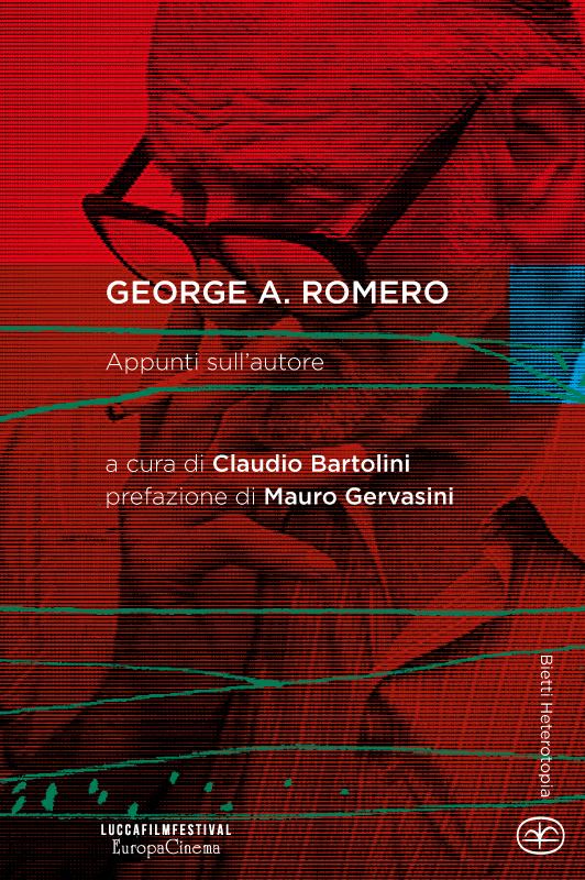 George A. Romero. Appunti sull'autore