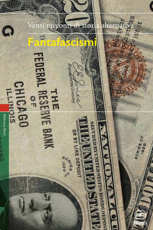 Fantafascismi. Venti racconti di storia alternativa