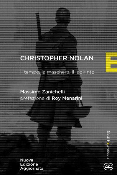 Christopher Nolan. Il tempo, la maschera, il labirinto