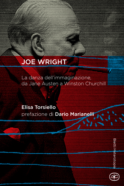 Joe Wright. La danza dell'immaginazione, da Jane Austen a Winston Churchill