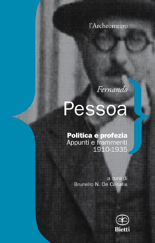 Politica e profezia. Appunti e frammenti (1910-1935)