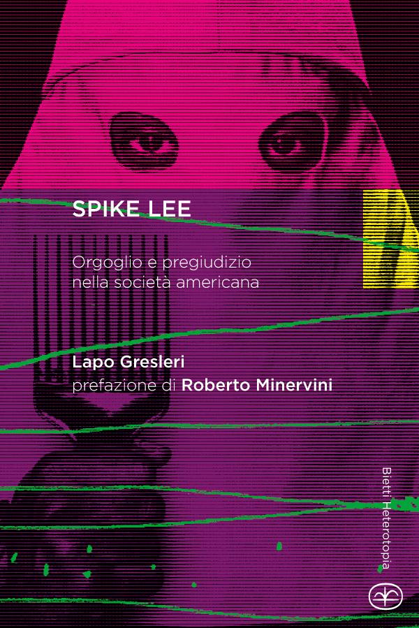 Spike Lee. Orgoglio e pregiudizio nella società americana