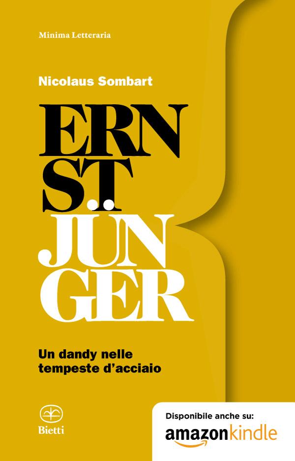 Ernst Jünger. Un dandy nelle tempeste d'acciaio