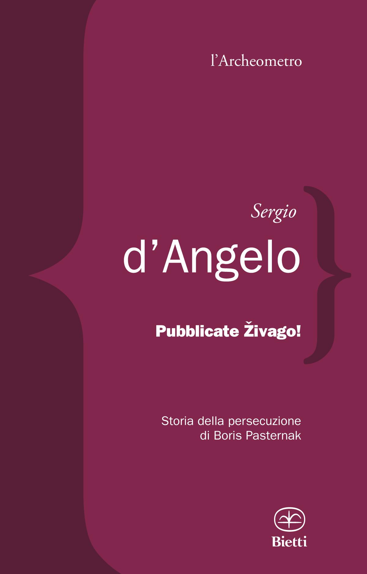 Pubblicate Živago! Storia della persecuzione di Boris Pasternak