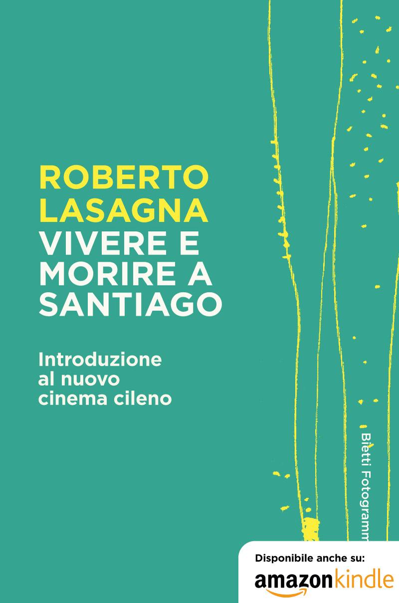 Vivere e morire a Santiago. Introduzione al nuovo cinema cileno