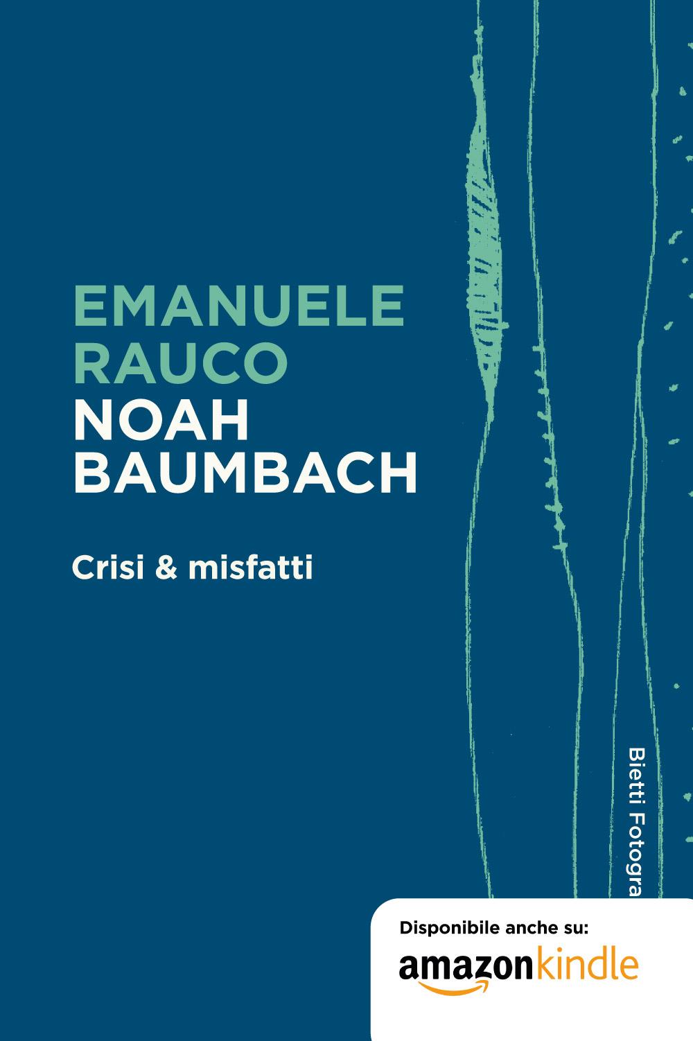 Noah Baumbach. Crisi & misfatti