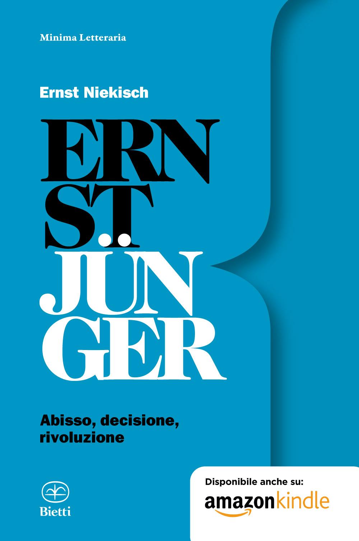 Ernst Jünger. Abisso, decisione, rivoluzione